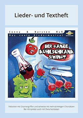 Der ganze Kühlschrank s(w)ingt: Lieder- und Textheft: 32 Seiten · A5 Heft · Melodien und Text mit Gitarrengriffen, Zwischentexten und Instrumentalstimmen