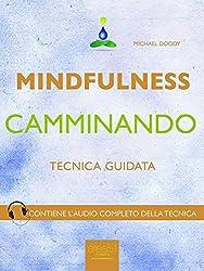 Mindfulness camminando: Tecnica guidata