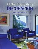 Gran Libro De La Decoracion, El - Soluciones Practicas (Arquitectura Y Diseño)