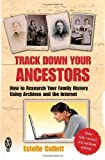Track Down Your Ancestors: How to Research Your Family History Using Archives and the Internet Re-issue Edition by Catlett, Estelle published by Right Way (2008)