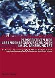 Perspektiven der Lebensenergieforschungen im 20. Jahrhundert. Die Rekonstruktion der Orgonphysik Wilhelm Reichs im Hinblick auf einen lebensenergetisch fundierten Begriff des Lebens
