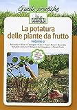 La potatura delle piante da frutto: 2