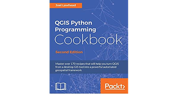 QGIS Python Programming Cookbook - Second Edition eBook
