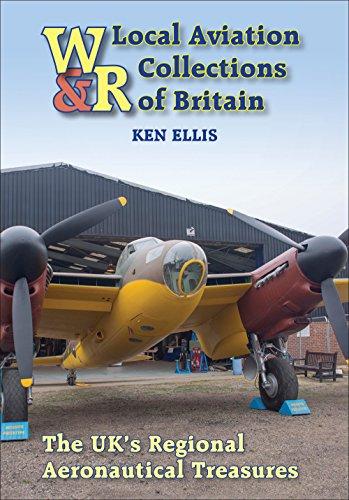 Local Aviation Collections of Britain: The UK's Regional Aeronautical Treasures por Ken Ellis
