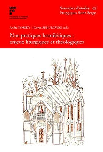 Nos pratiques homilétiques : enjeux liturgiques et théologiques: 62e Semaine d'études liturgiquesParis, Institut Saint-Serge, 22-25 juin 2015