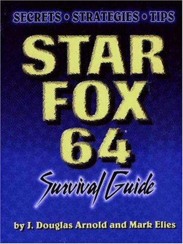 Star Fox 64 Survival Guide (Gaming Mastery) por J.Douglas Arnold