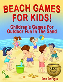 Beach Games For Kids: Children's Games For Family Vacation Fun In The Sand by [DeFigio, Dan, Publishing, Iron Ring]