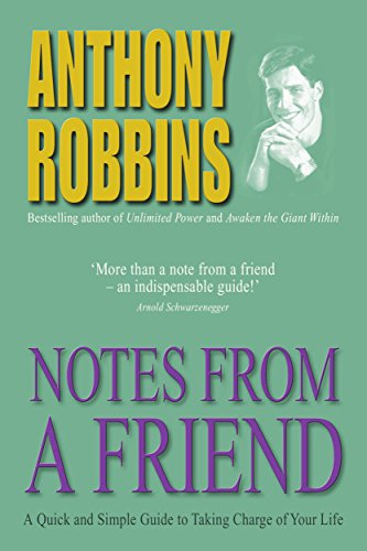 Notes From A Friend: A Quick and Simple Guide to Taking Charge of Your Life por Tony Robbins