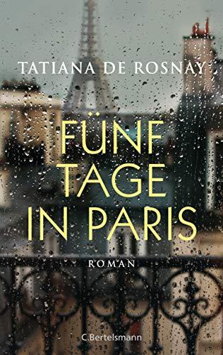Buchseite und Rezensionen zu 'Fünf Tage in Paris: Roman' von Tatiana de Rosnay