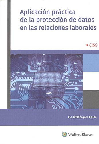 Aplicación práctica de la protección de datos en las relaciones laborales