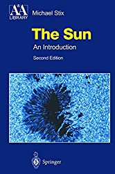 The Sun: An Introduction (Astronomy and Astrophysics Library)