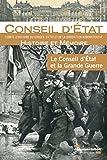Le Conseil d'État et la Grande Guerre (Histoire et Mémoire) (French Edition)
