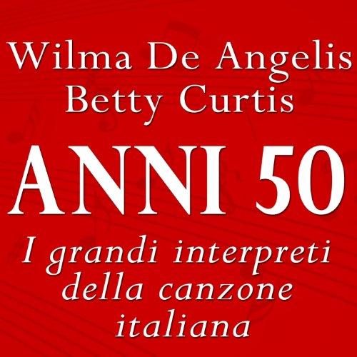 Anni 50 (I grandi interpreti della canzone italiana)