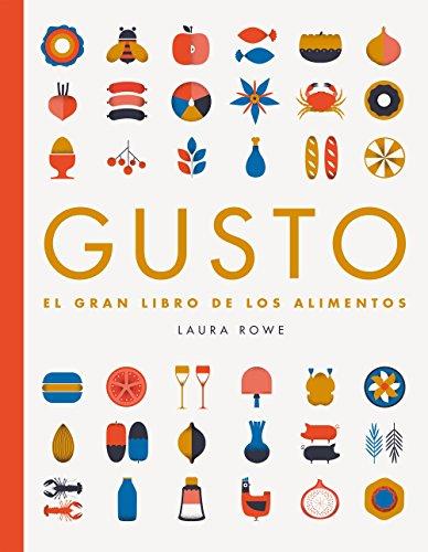 Gusto: El gran libro de los alimentos (Guías ilustradas) por Laura Rowe