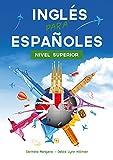 Curso de Inglés para Españoles : Nivel Superior