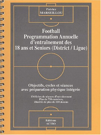 Football, programmation annuelle d'entraînement des 18 ans et séniors par Patrice Marseillou