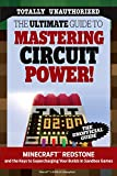 The Ultimate Guide to Mastering Circuit Power!: Minecraft®™ Redstone and the Keys to Supercharging Your Builds in Sandbox Games (English Edition)