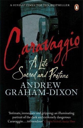 Portada del libro Caravaggio: A Life Sacred and Profane by Andrew Graham-Dixon (2011-06-22)