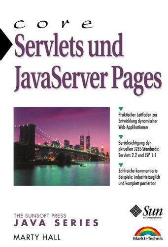 Core Servlets und JavaServer Pages. Praktischer Leitfaden zur Entwicklung dynamischer Web-Applikationen