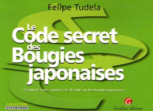 Le Code secret des Bougies japonaises : Ce qui ne vous a jamais été dévoilé sur les bougies japonaises