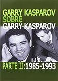 Garry Kasparov sobre Garry Kasparov -  Parte 2. 1985-1993