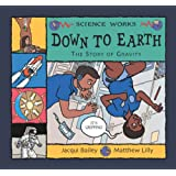 Down to Earth: The Story of Gravity (Science Works)
