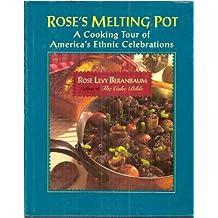 Rose's melting Pot