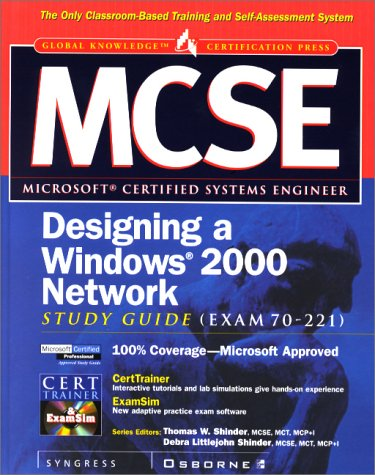 MCSE Designing a Windows 2000 Network Infrastructure Study Guide (exam 70-221) (Certification Study Guides) por Syngress Media  Inc.