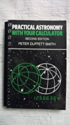 Practical Astronomy with your Calculator by Peter Duffett-Smith (1981-12-31)