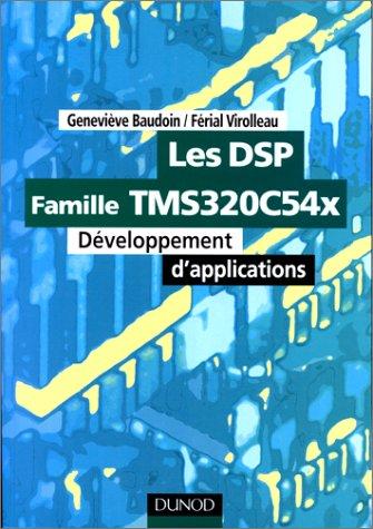 Les DSP - Famille TMS320C54x : Développement d'applications