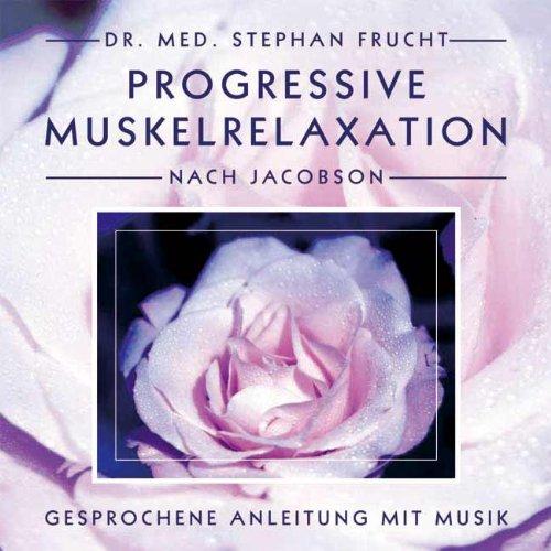 Preisvergleich Produktbild Progressive Muskelrelaxation nach Jacobson. Gesprochene Anleitung mit Musik