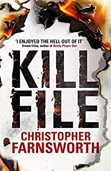 Killfile: An electrifying thriller with a mind-bending twist by [Farnsworth, Christopher]