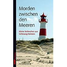 Morden zwischen den Meeren: Kleine Verbrechen aus Schleswig-Holstein