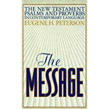 The Message: The New Testament Psalms and Proverbs in Contemporary Language