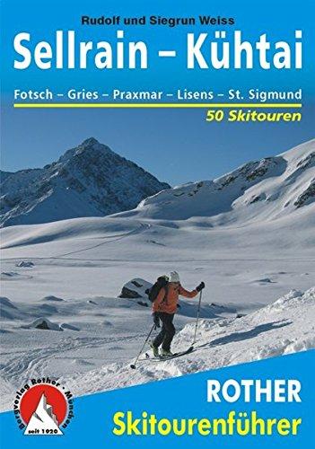 Preisvergleich Produktbild Sellrain - Kühtai. Fotsch - Gries - Praxmar - Lüsens - St. Sigmund. 50 Skitouren (Rother Skitourenführer)