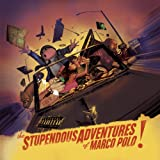 The Stupendous Adventures of Marco Polo [Explicit]