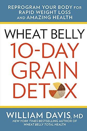 Wheat Belly 10-Day Grain Detox by William Davis (2015-11-10)