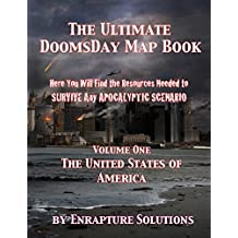 The Ultimate Doomsday Mapbook: Here You Will Find The Resources To Survive Any Apocalyptic Senario (Volume One The United States of America) (English Edition)
