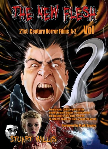 The New Flesh: 21st Century Horror Films A-Z, Volume 2