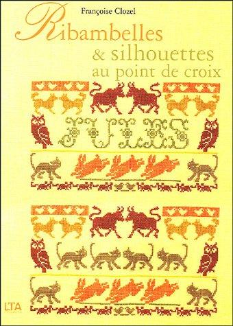 Ribambelles et Silhouettes au point de croix par Françoise Clozel