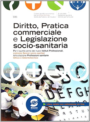 Diritto, pratica commerciale e legislazione socio-sanitaria. Con e-book. Con espansione online. Per le Scuole superiori