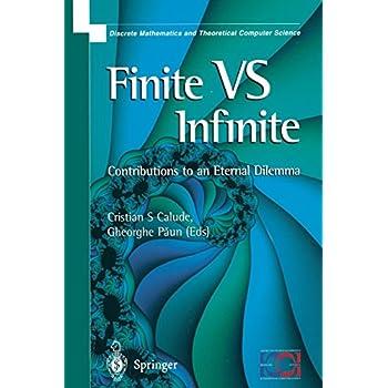 Finite Versus Infinite: Contributions to an Eternal Dilemma (Discrete Mathematics & Theoretical Computer Science)
