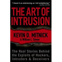 [ THE ART OF INTRUSION: THE REAL STORIES BEHIND THE EXPLOITS OF HACKERS, INTRUDERS & DECEIVERS ] The Art of Intrusion: The Real Stories Behind the Exploits of Hackers, Intruders & Deceivers By Mitnick, Kevin D ( Author ) Jan-2006 [ Paperback ]