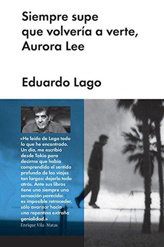 Siempre supe que volvería a verte, Aurora Lee (Narrativa en lengua española)