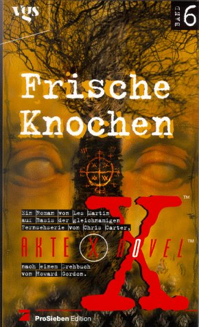 Akte X Novel - Band 6: Frische Knochen.