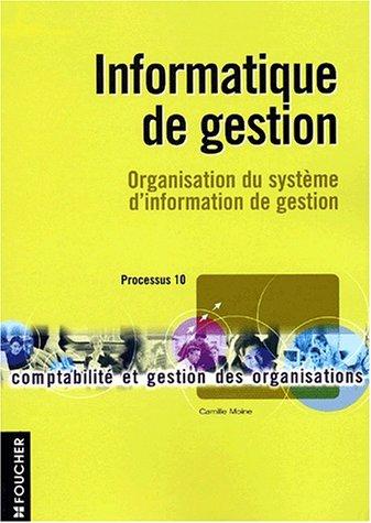 Informatique de gestion : Organisation du système d'information de gestion par Camille Moine