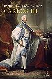 Carlos III. Un monarca reformista (FUERA DE COLECCIÓN Y ONE SHOT)