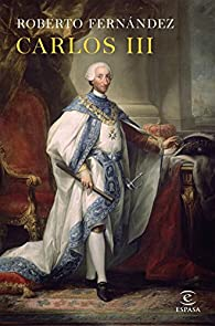 Carlos III. Un monarca reformista par Roberto Fernández Díaz
