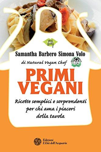 Primi vegani: Ricette semplici e sorprendenti per chi ama i piaceri della tavola - Amazon Libri