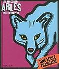 Les rencontres Arles photographie 2012 - Une école française